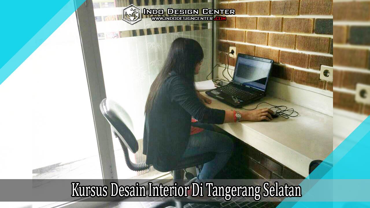 Kursus desain interior di tangerang selatan indo design for Kursus desain interior jakarta selatan