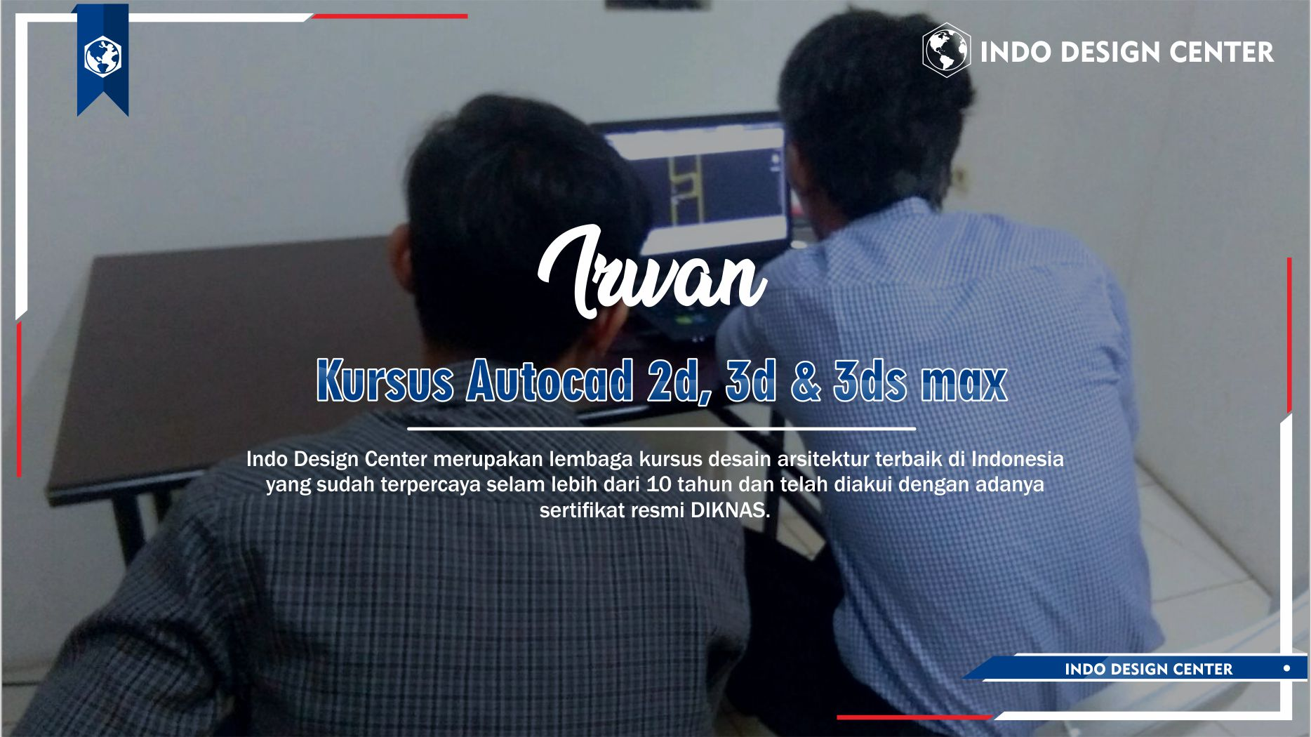 Kursus Autocad 2D, 3D & 3ds Max Jatiluwung Tangerang Irwan Setiawan