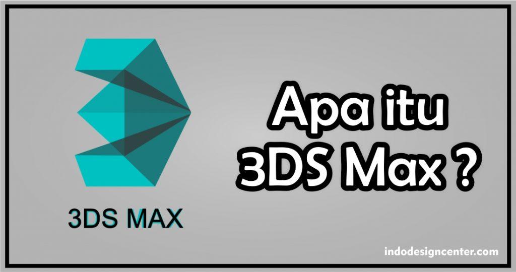Apa itu 3DS Max - Kursus Autocad - 3DS Max - Indo Design Center- 2