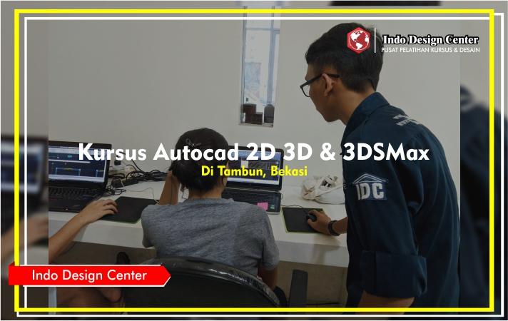 Kursus - Autocad - 2D - 3D - 3DSMax - Mba - Audrey - Nathania - Indo-Design-Center-Tambun-Bekasi