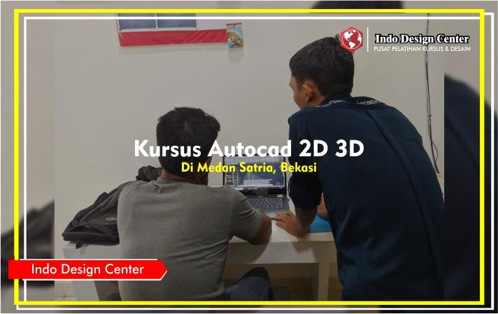 Kursus - Autocad - 2D - 3D - Mas - Selamet - Purnomo - Bryan - Indo-Design-Center-Medan-Satria-Bekasi